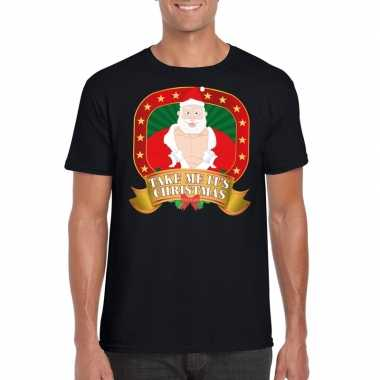 Foute kerst shirt zwart take me it's christmas voor heren